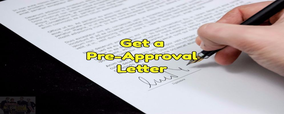 Get a pre-approval letter to make buying easy