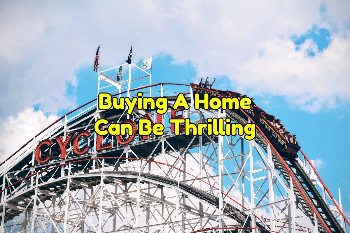 Buying a home is thrilling