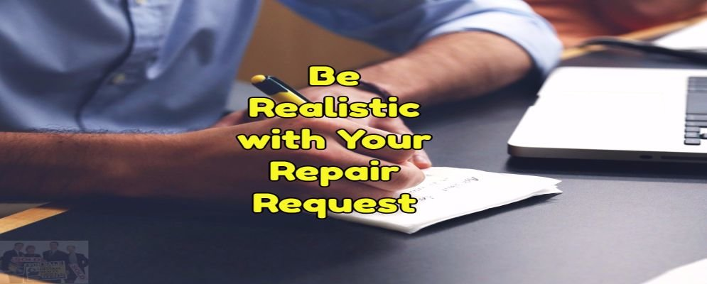 be realistic with your repair request