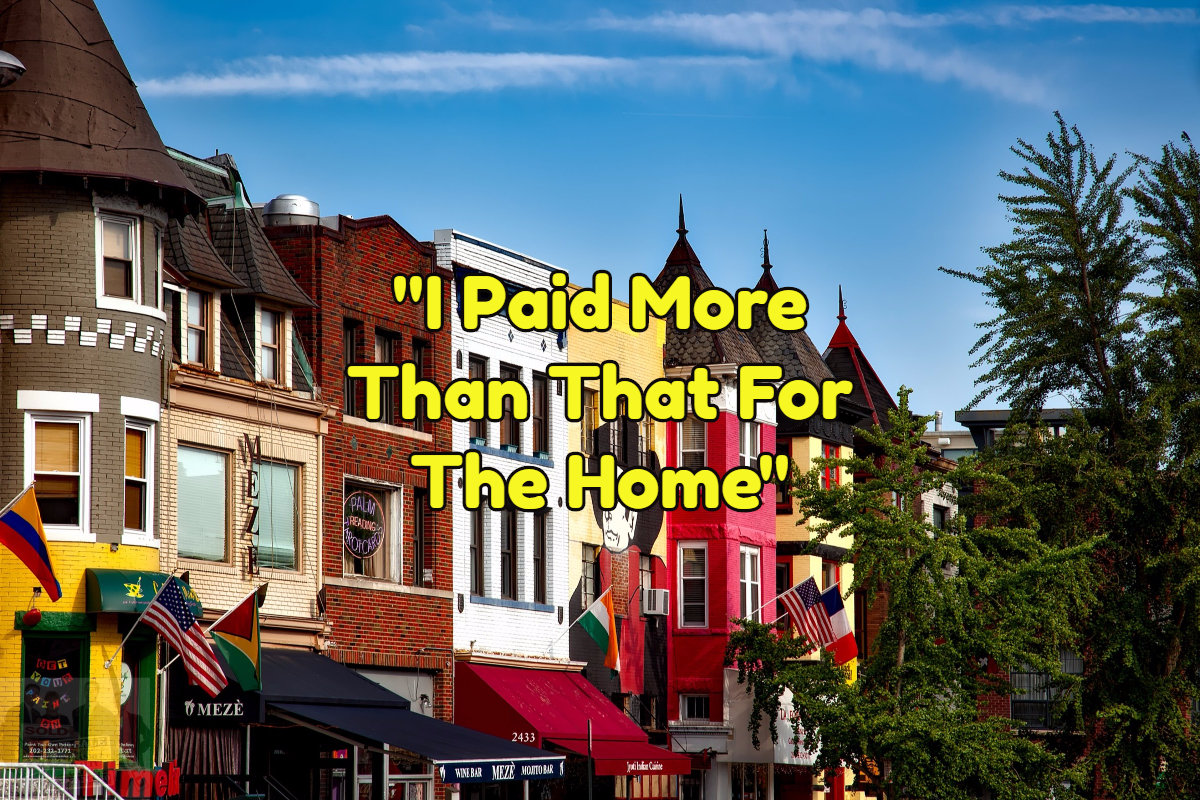 Doesn't matter if you paid more for the home