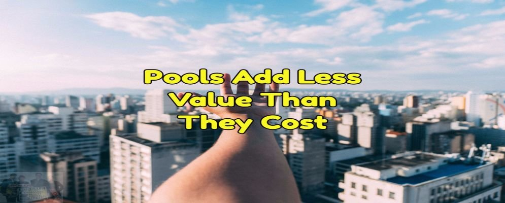 pool adds less value than they cost