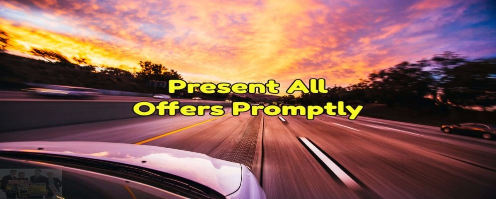 present all offers promptly