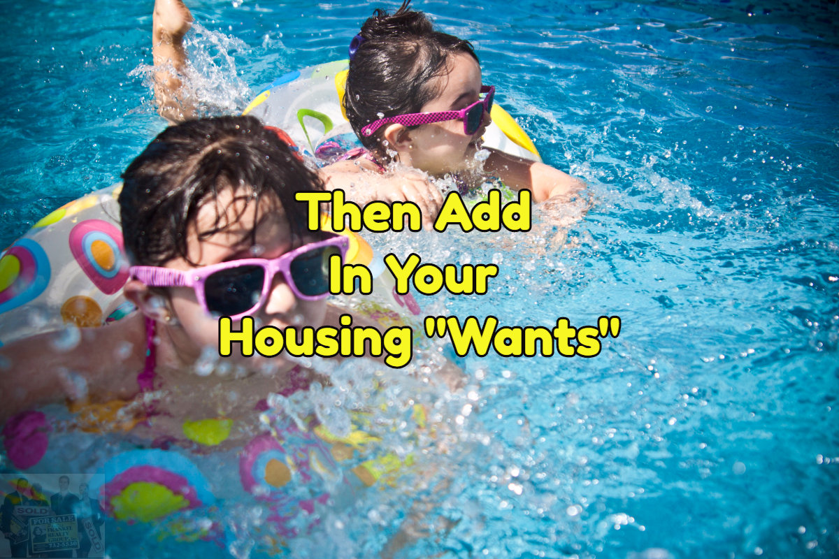 The second step is to list your housing wants