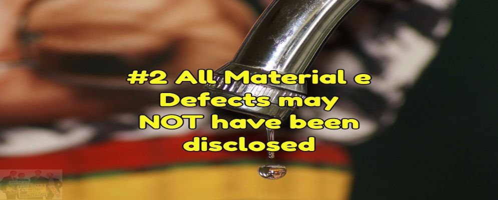 not all of the material defects may of been disclosed