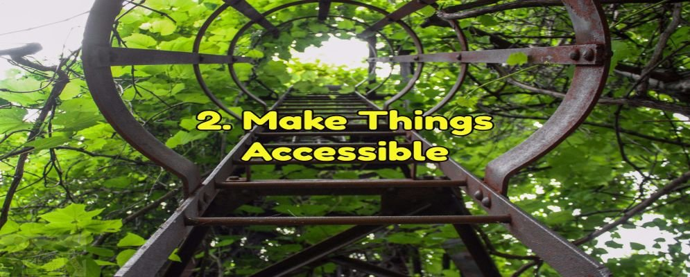 make things accesible in the house
