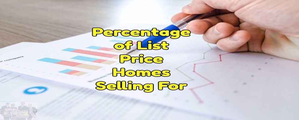 percentage of list price home selling for
