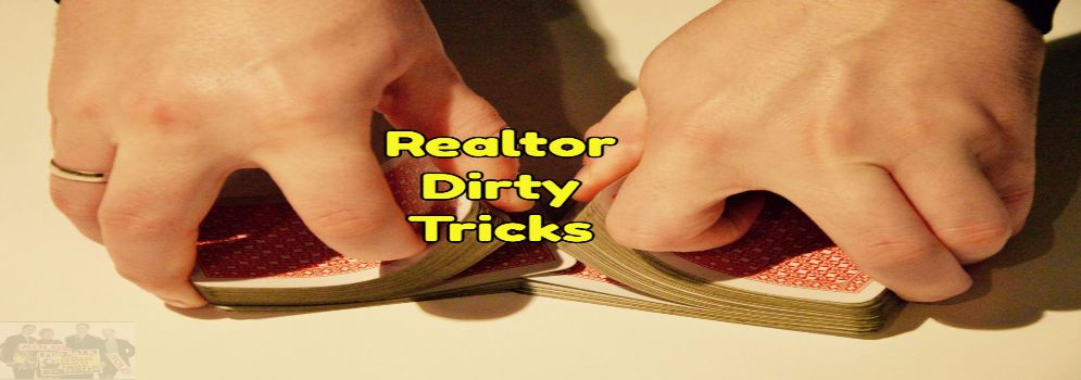 realtor dirty tricks
