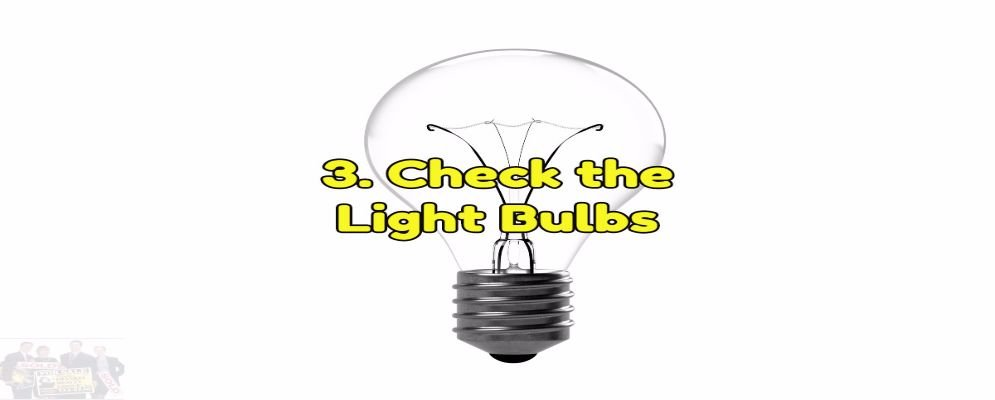 check the lightbulbs