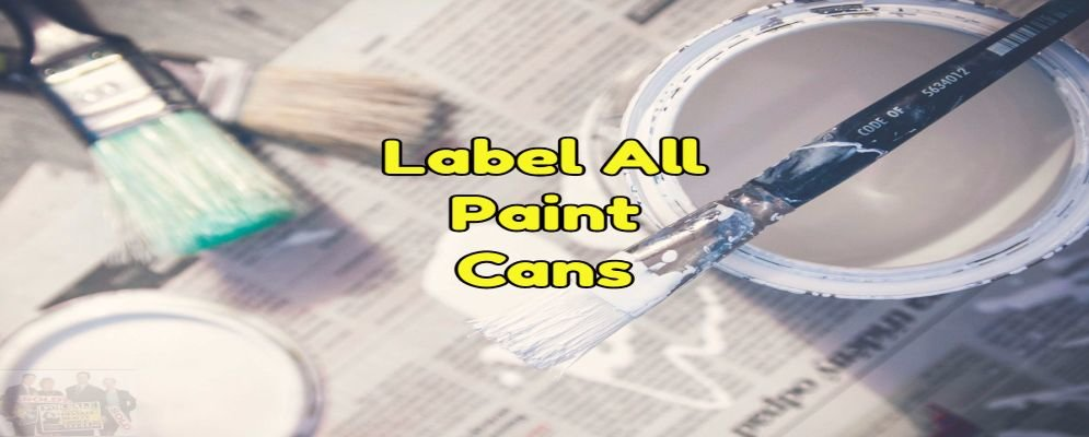 label paint cans and date them