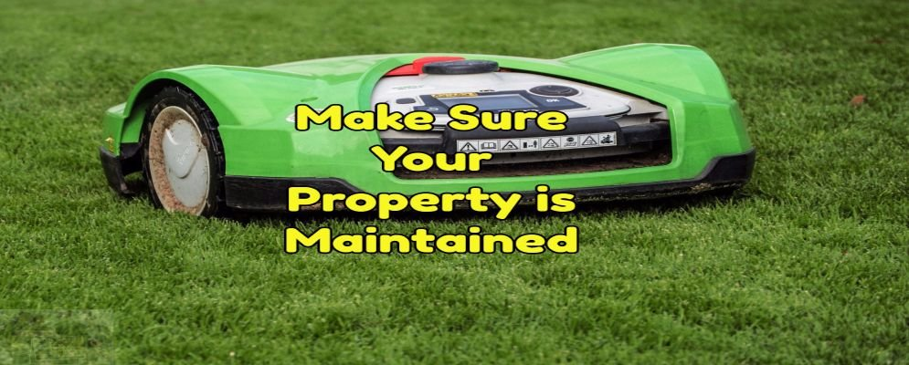 make sure your property is maintained