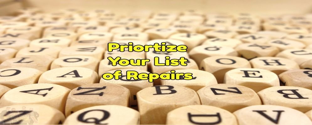 prioritize your list of repairs so you know what to focus on