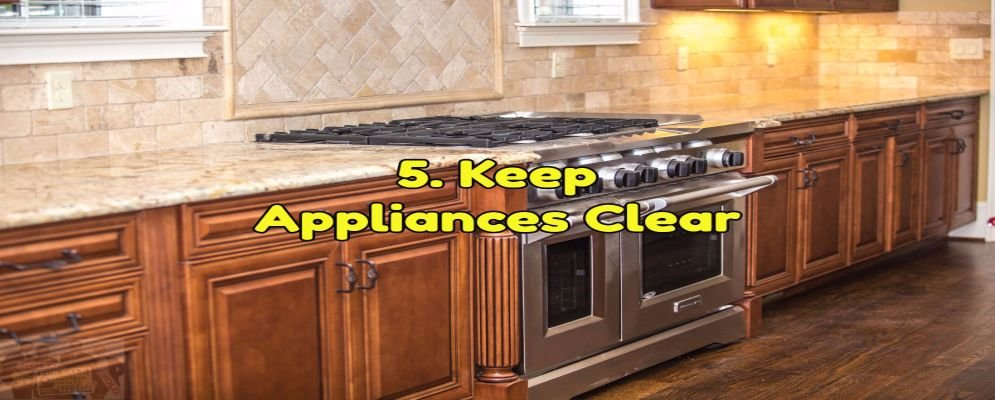keep your appliances clear for use