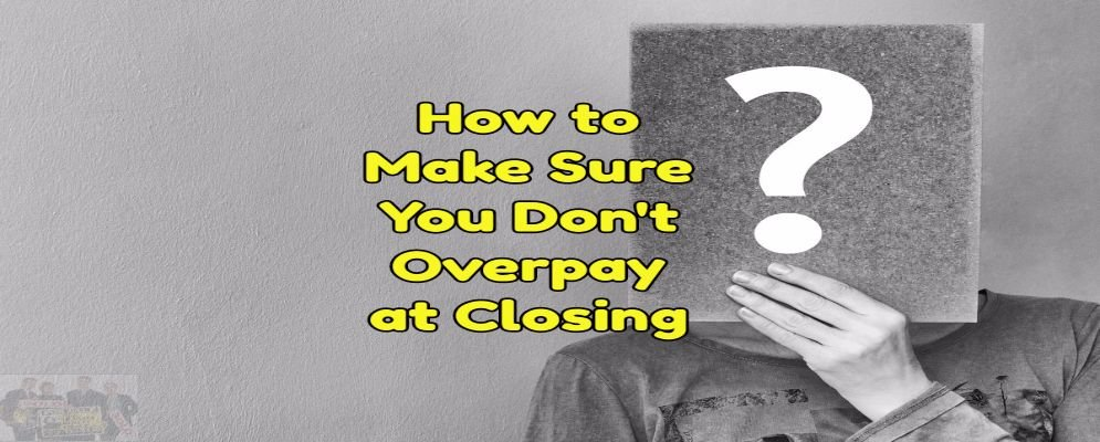 how not to overpay at closing