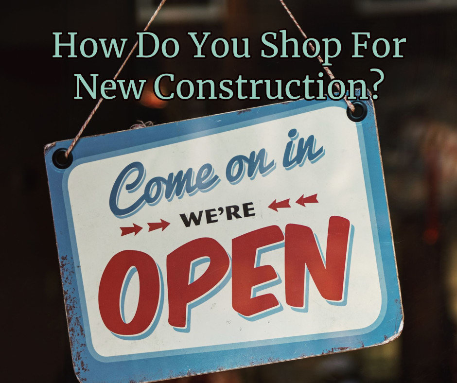 How Do You Shop For New Construction