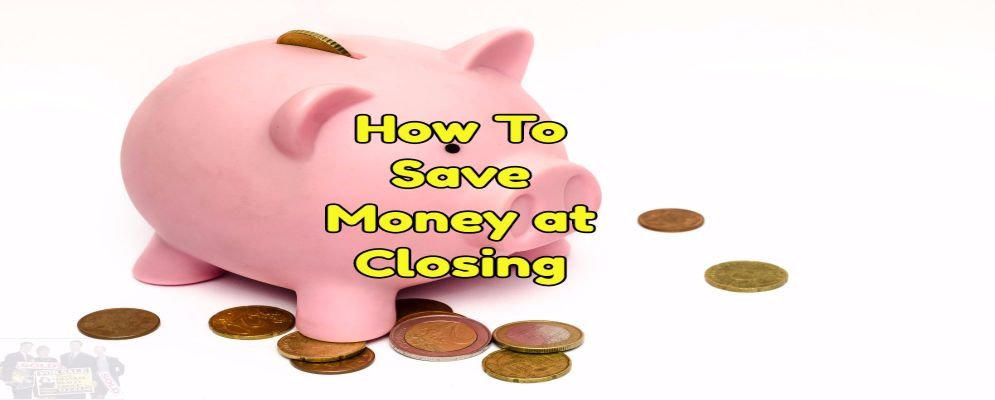 how to save money at your real estate closing