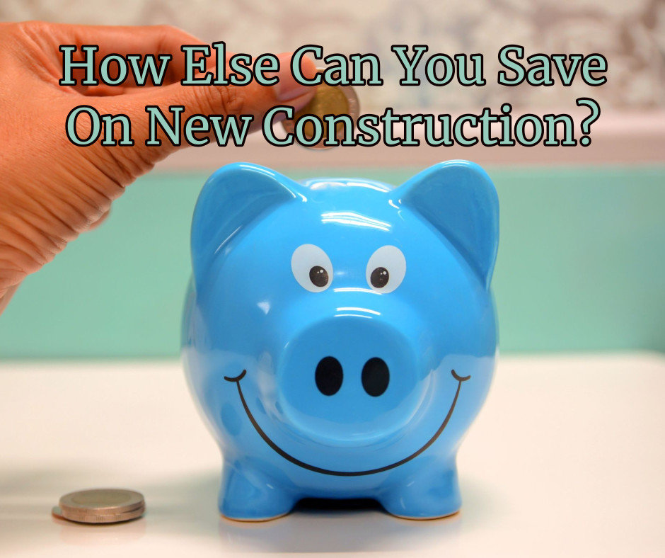How else can I save money on new construction