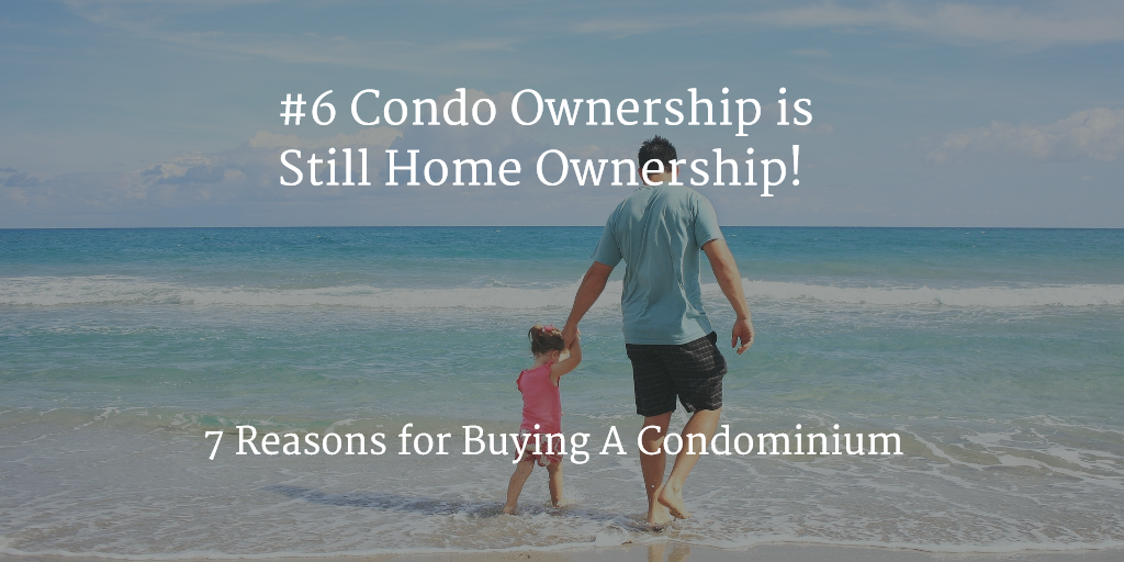 condo ownership has all of homeownership advantages