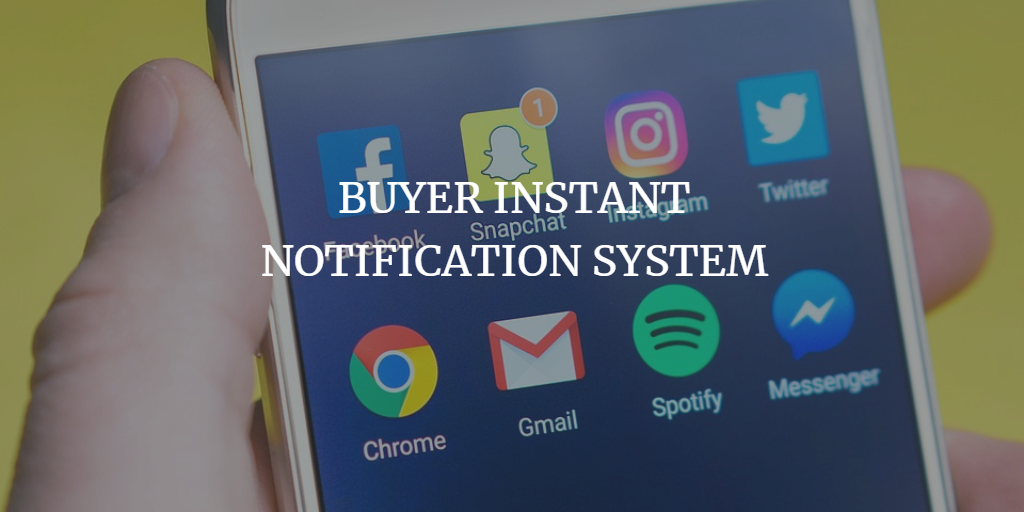 BUYER INSTANT NOTIFICATION SYSTEM