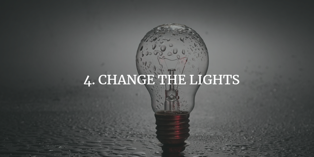 CHANGE THE LIGHTS