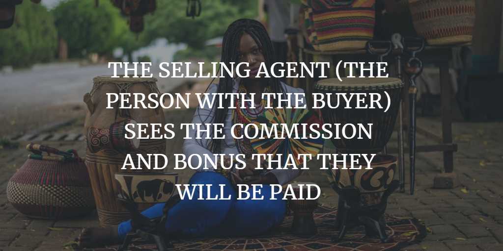 THE SELLING AGENT (THE PERSON WITH THE BUYER) SEES THE COMMISSION AND BONUS THAT THEY WILL BE PAID
