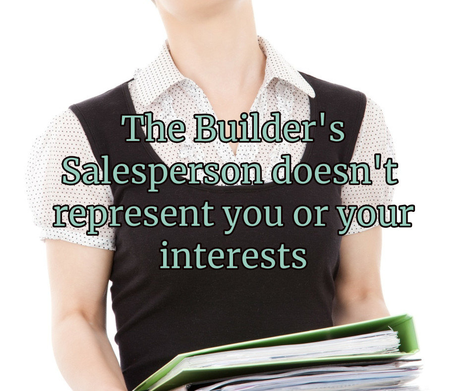 the builders salesperson represents the builder