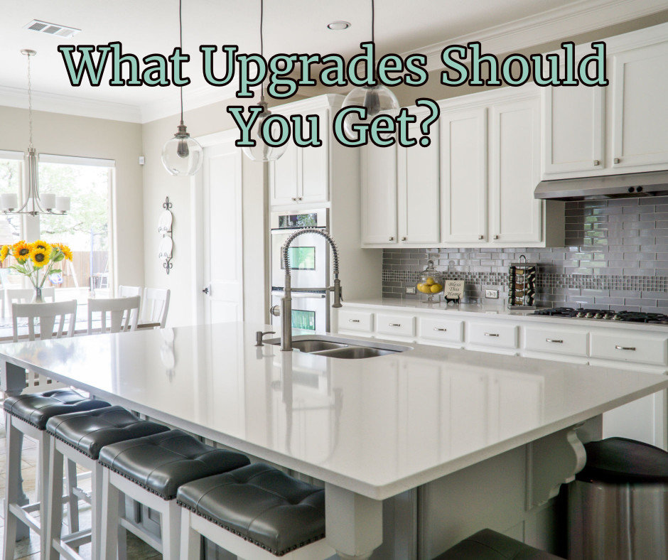 What upgrades should you get in your new home