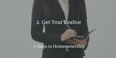 second_step_in_homeownership_to_is_to_get_your_realtor