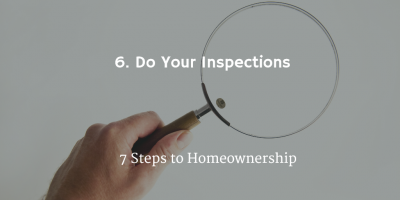 step_6_homeonwership_is_to_do_your_home_inspection