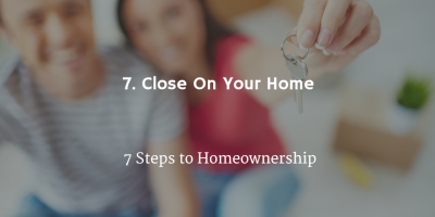 step_7_homeownership_close_on_your_new_home